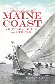 Stories from the Maine coast skippers, ships and storms cover image