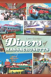 Classic diners of Massachusetts cover image