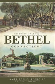 Historic tales of Bethel, Connecticut cover image