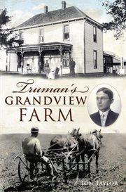 Truman's Grandview farm cover image