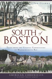 South of Boston tales from the coastal communities of Massachusetts Bay cover image