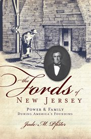 The Fords of New Jersey power & family during America's founding cover image