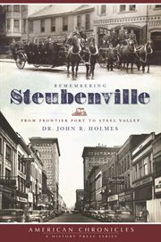 Remembering Steubenville from frontier fort to steel valley cover image