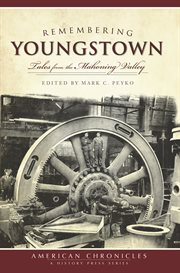 Remembering Youngstown tales from the Mahoning Valley cover image