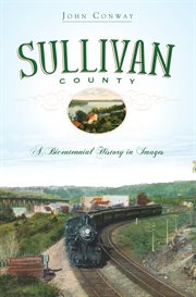 Sullivan County a bicentennial history in images cover image