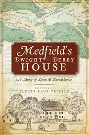 Medfield's dwight-derby house cover image