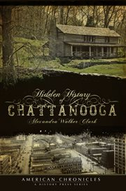 Hidden history of Chattanooga cover image