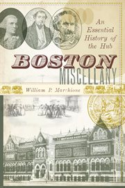 Boston miscellany an episodic history of the Hub cover image
