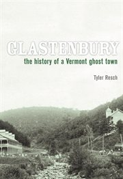 Glastenbury the history of a Vermont ghost town cover image