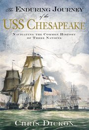The enduring journey of the USS Chesapeake navigating the common history of three nations cover image