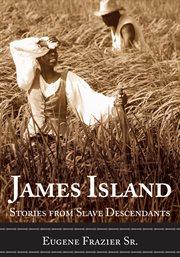 James Island stories from slave descendants cover image