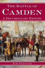 The Battle of Camden a documentary history cover image