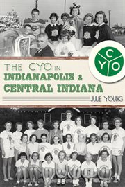 The CYO in Indianapolis and Central Indiana
