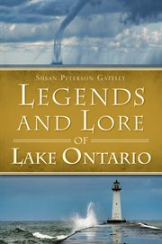 Legends and lore of Lake Ontario cover image