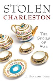 Stolen Charleston the spoils of war cover image