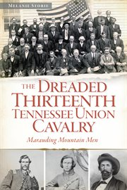 The dreaded 13th tennessee union cavalry cover image