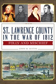 St. lawrence county in the war of 1812 cover image