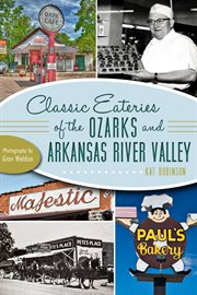 Classic eateries of the Ozarks and Arkansas River Valley cover image