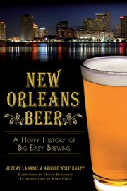New Orleans beer a hoppy history of Big Easy brewing cover image