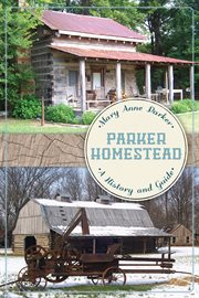 Parker Homestead a history and guide cover image