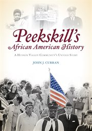 Peekskill's African American history a Hudson Valley community's untold story cover image