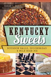 Kentucky sweets bourbon balls, spoonbread and mile high pie cover image