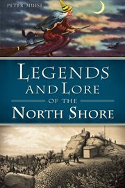 Legends and lore of the North Shore cover image