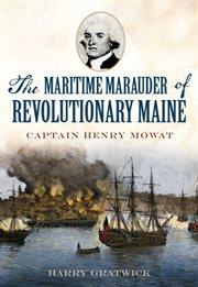 Maritime marauder of revolutionary maine cover image