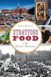Stratford food an edible history cover image