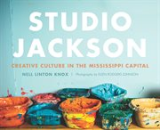 Studio Jackson creative culture in the Mississippi capital cover image