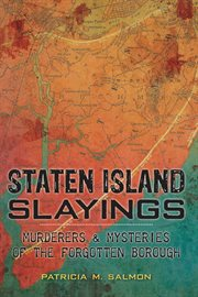 Staten Island slayings murderers & mysteries of the forgotten borough cover image