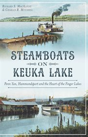 Steamboats on Keuka Lake Penn Yan, Hammondsport and the heart of the Finger Lakes cover image