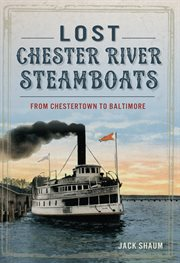 Lost Chester River Steamboats