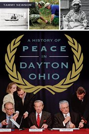 A History of Peace in Dayton Ohio