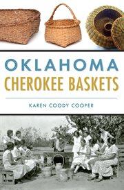 Oklahoma Cherokee Baskets