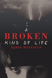 Broken Kind of Life