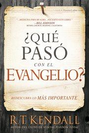 ¿qué pasó con el evangelio?