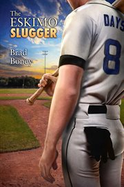 The Eskimo slugger cover image