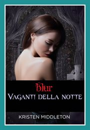 Blur Night Roamers Series, Book 1 cover image
