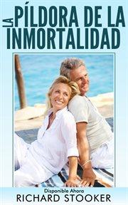 La p̕ldora de la inmortalidad
