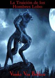 La traicion de los hombres lobo cover image
