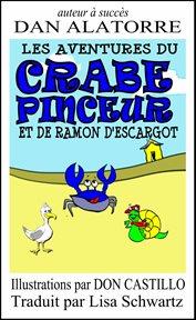 Les aventures du Crabe Pinceur et de Ramon D'Escargot
