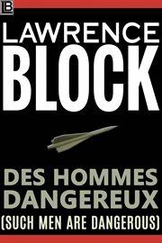 Des hommes dangereux (such men are dangerous) cover image