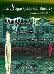 Sadie Sugarspear and the Forgotten Waters, and The Journey Through the Serpent