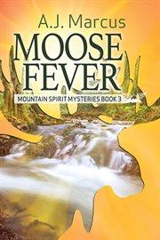 Moose Fever