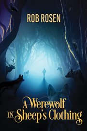 A Werewolf in Sheep's Clothing