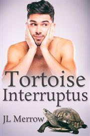 Tortoise interruptus cover image