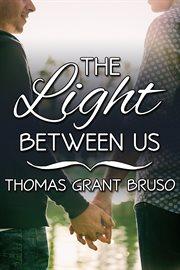 The Light Between Us Box Set