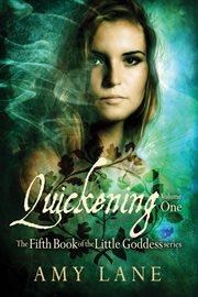 Quickening, Vol. 1