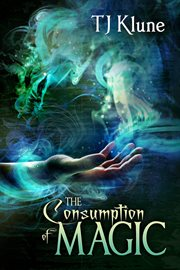 The Consumption of Magic